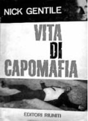"""Nicola Gentile - Cover of Nicola Gentile memoirs """"Vita Di Capomafia"""""""