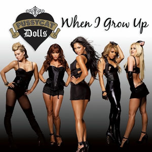 When I Grow Up (The Pussycat Dolls song)