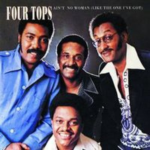 Ain't No Woman (Like the One I've Got) - Image: Ain't No Woman Four Tops