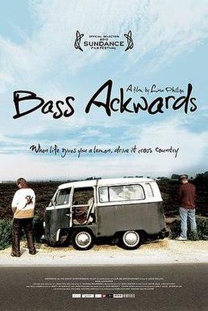 Bass Ackwards - Image: Bassackwards POSTER