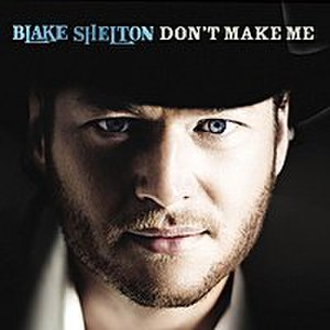 Don't Make Me - Image: Blake Shelton don't make Me