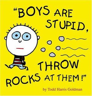 Boys are stupid, throw rocks at them! controversy - Cover of the Boys are stupid... book