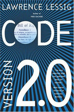 Code: Version 2.0 - Image: Code Version 2 (Lawrence Lessig book) cover