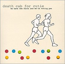 Death Cab For Cutie-We Have the Facts and We're Voting Yes.jpg