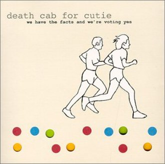 We Have the Facts and We're Voting Yes - Image: Death Cab For Cutie We Have the Facts and We're Voting Yes