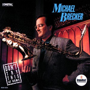 Don't Try This at Home (Michael Brecker album) - Image: Don't Try This at Home