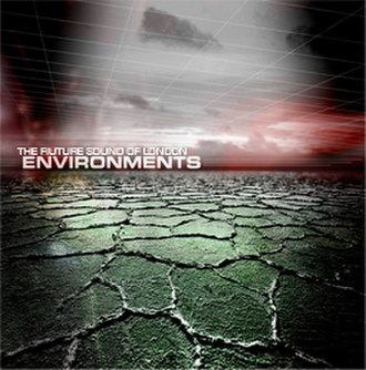 Environments (album) - Image: Future sound of london environments cover