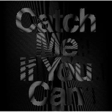 "This cover artwork displays the words ""Catch Me If You Can"", the title of a song performed by South Korean artist Girls' Generation, having it shown on a black background."