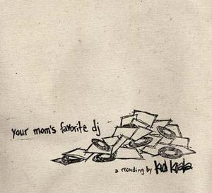 Your Mom's Favorite DJ - Image: Kid Koala Your Moms Favorite DJ albumcover