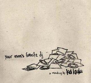 <i>Your Moms Favorite DJ</i> 2006 studio album by Kid Koala