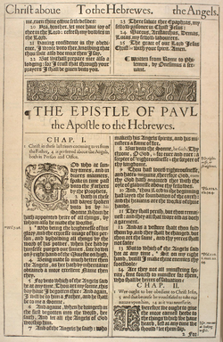 The opening of the Epistle to the Hebrews of the 1611 edition of the Authorized Version shows the original typeface. Marginal notes reference variant translations and cross references to other Bible passages. Each chapter is headed by a precis of contents. There are decorative initial letters for each Chapter, and a decorated headpiece to each Biblical Book; but no illustrations.