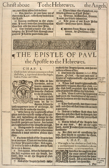 The opening of the Epistle to the Hebrews of the 1611 edition of the Authorized Version shows the original typeface. Marginal notes reference variant translations and cross references to other Bible passages. Each chapter is headed by a precis of contents. There are decorative initial letters for each chapter, and a decorated headpiece to each book, but no illustrations in the text. Kjv-hebrews.png