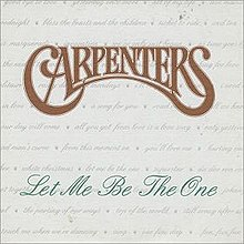 Let Me Be the One - The Carpenters.jpg