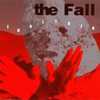 Levitate (the Fall album) - Image: Levitatealbum