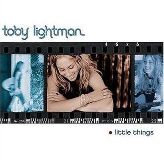 Little Things (Toby Lightman album) - Image: Little Things Album Cover