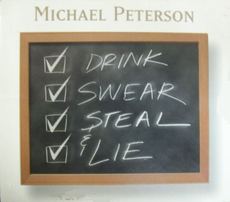Drink, Swear, Steal & Lie - Image: Michael Peterson Drink Swear Steal Lie single