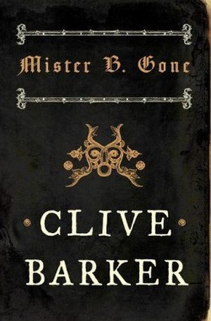 Mister B. Gone - First edition