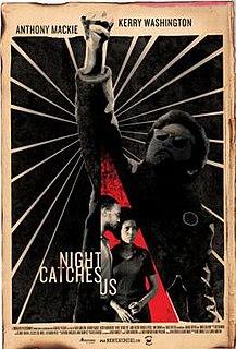 <i>Night Catches Us</i>