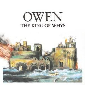 The King of Whys - Image: Owen the king of whys