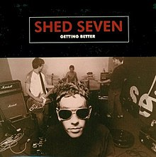 Shed Seven - Getting Better.jpg