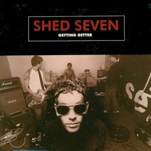 Getting Better (Shed Seven song) - Image: Shed Seven Getting Better