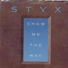 Show Me the Way (Styx song) - Wikipedia