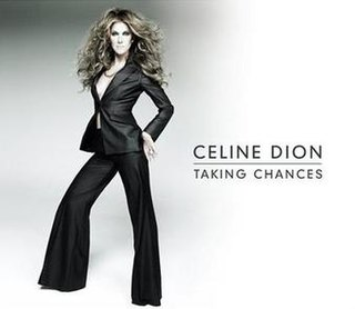 Taking Chances (song) 2007 single by Celine Dion