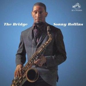 The Bridge (Sonny Rollins album) - Image: The Bridge Sonny Rollins