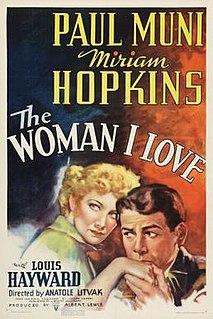 <i>The Woman I Love</i> (1937 film) 1937 film by Anatole Litvak
