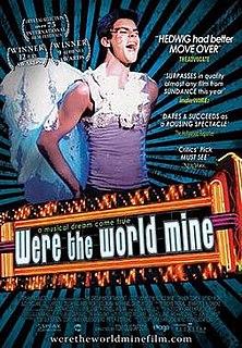 <i>Were the World Mine</i> 2008 film by Tom Gustafson