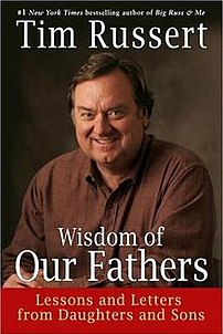Russert's last book, Wisdom of Our Fathers