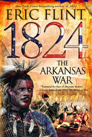 1824: The Arkansas War - Cover of the book 1824: The Arkansas War