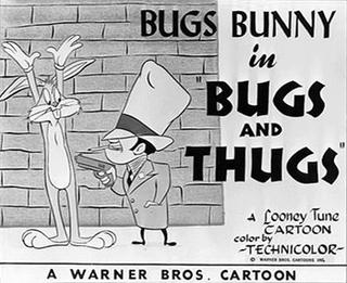 <i>Bugs and Thugs</i>