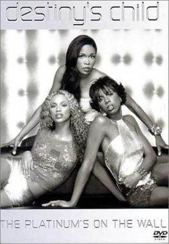 The Platinum's on the Wall - Image: Destiny's Child – The Platinum's on the Wall