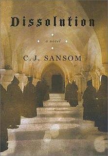 <i>Dissolution</i> (Sansom novel) Novel by C. J. Sansom