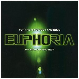 Euphoria (compilations) - The first compilation in the Euphoria series:  'For the Mind, Body and Soul' Euphoria, mixed by PF Project.