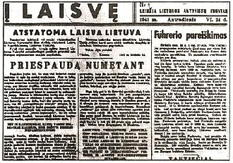 Provisional Government of Lithuania - Front page of the first issue of the Į laisvę (To Liberty) newspaper with the Independence Restoration Declaration of Lithuania by the Provisional Government of Lithuania in 1941 after the successful June Uprising.