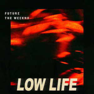Low Life (song) - Image: Future ft. The Weeknd Low Life