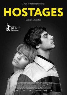 <i>Hostages</i> (2017 film) 2017 film by Rezo Gigineishvili