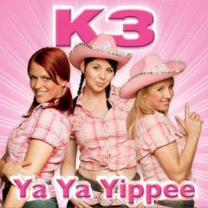 Ya ya yippee - Image: K3 Ya Ya Yipee