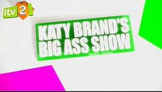 Katy Brand's Big Ass Show - Image: Katybrand