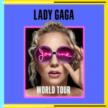 Lady Gaga - Joanne World Tour (Official Poster).png