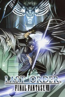 <i>Last Order: Final Fantasy VII</i> 2005 film by Morio Asaka