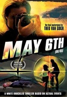 <i>06/05</i> 2004 Dutch film directed by Theo van Goch
