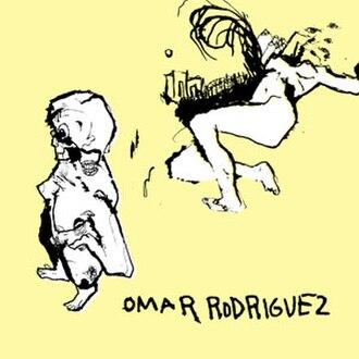 Omar Rodriguez (album) - Image: Omaralbum