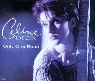 Only One Road 1994 single by Celine Dion