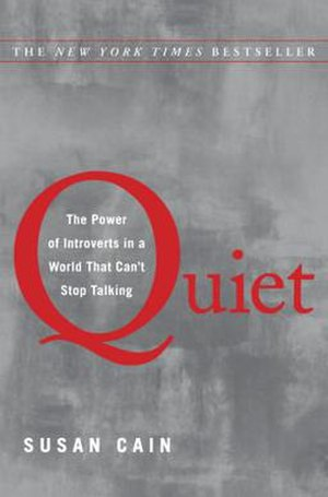 Quiet: The Power of Introverts in a World That Can't Stop Talking - Image: Quiet Book Cover