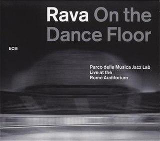 <i>Rava on the Dance Floor</i> 2012 live album by Enrico Rava and Parco della Musica Jazz Lab