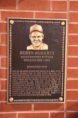 Robin Roberts (baseball) - Roberts was inducted into the Philadelphia Baseball Wall of Fame, as well as the Baseball Hall of Fame.