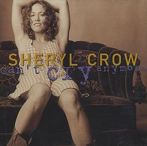 Can't Cry Anymore - Image: Sheryl Crow Can't Cry Anymore
